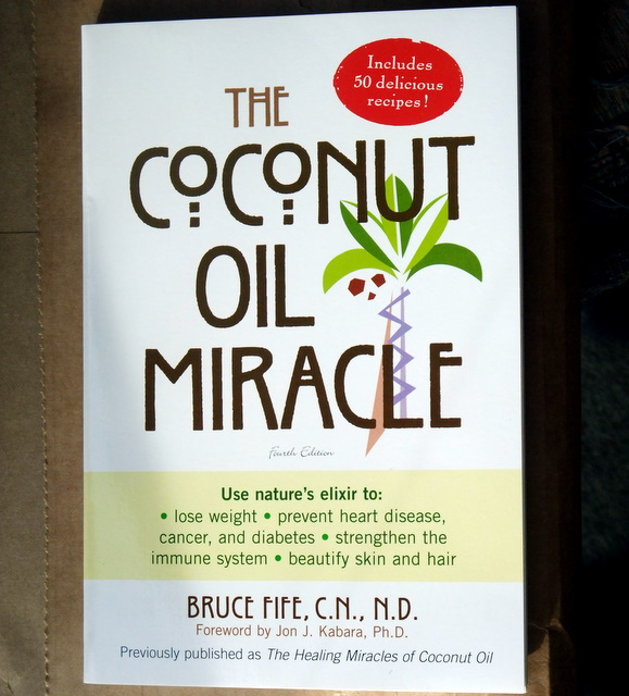 """The Coconut Oil Miracle"" by Bruce Fife"