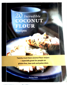 Coconut Flour 20 Incredible Recipes Book | CoconutOilShop.co.nz